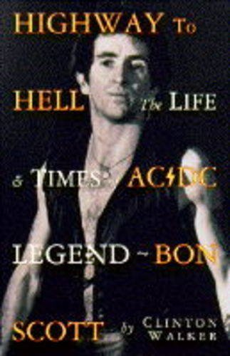 9780283062636: Highway to Hell: The Life and Times of AC/DC Legend Bon Scott