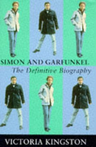 9780283062674: Simon and Garfunkel: The Definitive Biography