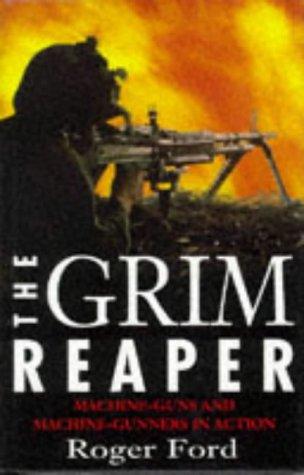 9780283062827: The Grim Reaper: The Machine-Gun and Machine-Gunners