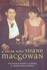 A Drink with Shane MacGowan: Shane MacGowan, Victoria Mary Clarke