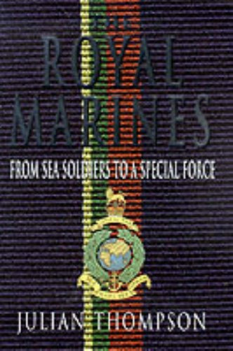 9780283063152: The Royal Marines: From Sea Soldiers to a Special Force