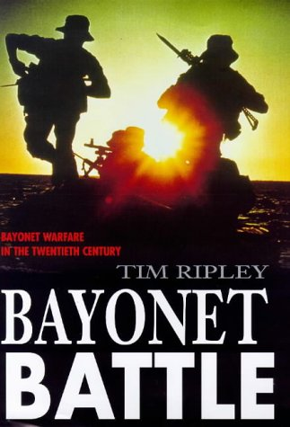 9780283063237: Bayonet Battle: Bayonet Warfare in the Twentieth Century