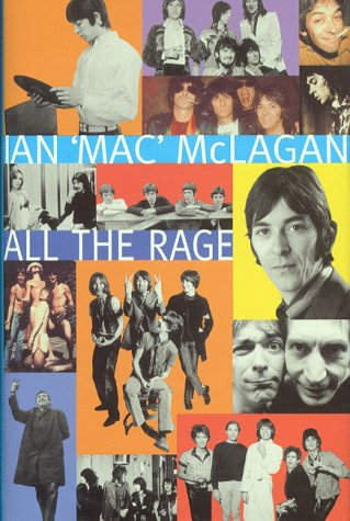 9780283063343: All the Rage: A Rock 'n' Roll Odyssey