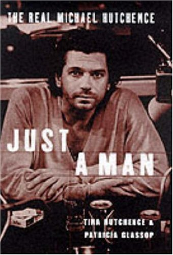 9780283063565: Just A Man (HB): The Real Michael Hutchence