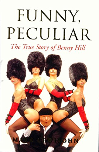 9780283063695: Funny, Peculiar: The True Story of Benny Hill