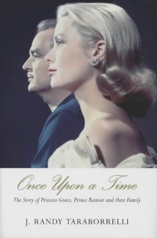9780283063770: Once Upon a Time: The Story of Princess Grace, Prince Rainier and Their Family