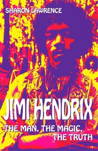 Jimi Hendrix: The Man, The Magic, The Truth: Sharon Lawrence