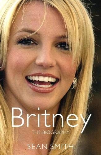 9780283070334: Britney: The Biography