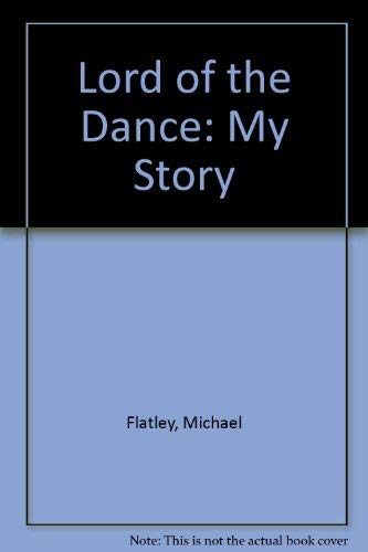9780283070433: Lord of the Dance: My Story