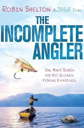 9780283070532: The Incomplete Angler: One Man's Search for his Ultimate Fishing Experience
