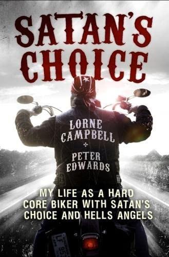 9780283071751: Satan's Choice: My Life as a Hard Core Biker with Satan's Choice and Hells Angels