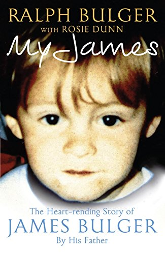 9780283071836: My James: The Heartrending Story of James Bulger by His Father
