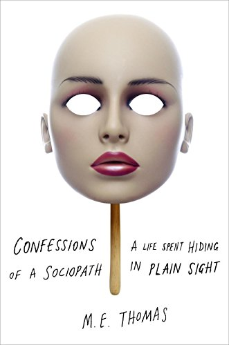 9780283071898: Confessions of a Sociopath: A Life Spent Hiding In Plain Sight