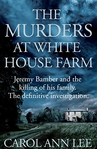 9780283072215: The Murders at White House Farm: Jeremy Bamber and the Killing of His Family. the Definitive Investigation