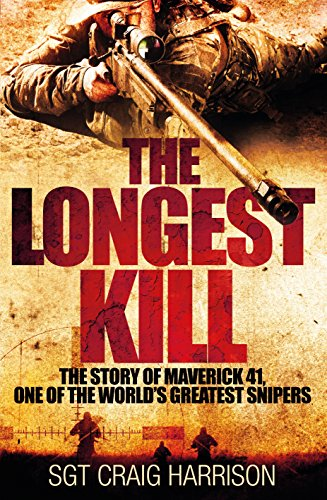 9780283072239: The Longest Kill: The Story of Maverick 41, One of the World's Greatest Snipers