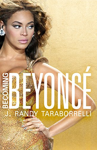 9780283072253: Becoming Beyoncé: The Biography