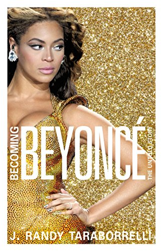 9780283072260: Becoming Beyoncé: The Untold Story