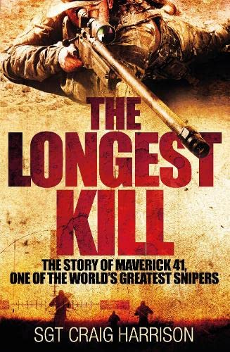 9780283072284: The Longest Kill: The Story of Maverick 41, One of the World's Greatest Snipers