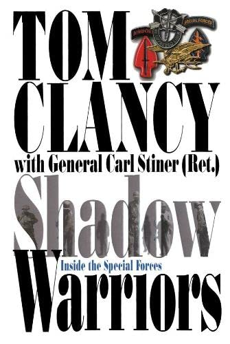 Shadow Warriors: Inside the Special Forces (Commanders') (9780283072833) by Clancy, Tom; Stiner, General Carl