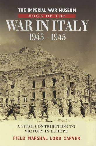 9780283072949: Imperial War Museum Book of the War in Italy 1943-1945