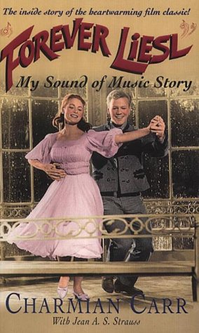 9780283072963: Forever Liesl: My Sound of Music Story