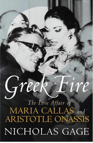 9780283073168: Greek Fire: The Story of Maria Callas and Aristotle Onassis