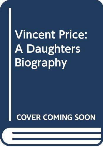 9780283073182: Vincent Price: A Daughter's Biography
