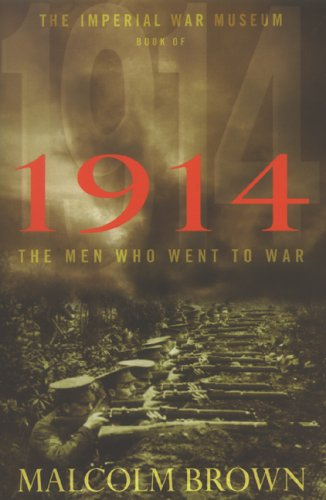 9780283073236: The Imperial War Museum Book of 1914: The Men Who Went to War: The Year of Lost Illusions