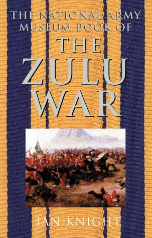 9780283073274: The National Army Museum Book of the Zulu Wars