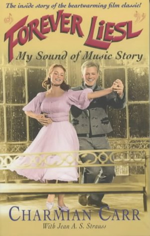 9780283073397: Forever Liesl: My Sound of Music Story