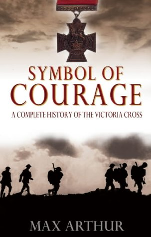 Symbol Of Courage: A History Of The Victoria Cross (SCARCE HARDBACK FIRST EDITION, FIRST PRINTING...