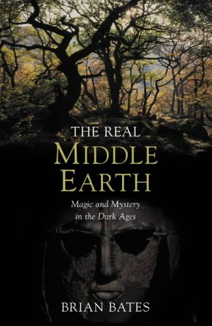 9780283073533: The Real Middle-earth: Magic and Mystery in the Dark Ages