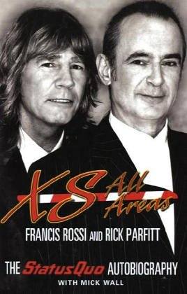 XS All Areas: The Status Quo Autobiography (SCARCE HARDBACK FIRST EDITION, FIRST PRINTING SIGNED ...