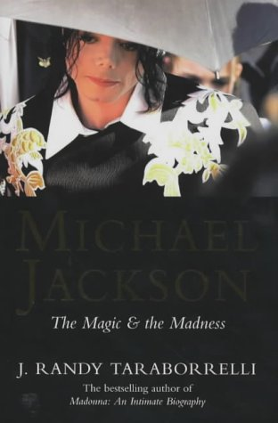 9780283073793: Michael Jackson: The Magic and the Madness