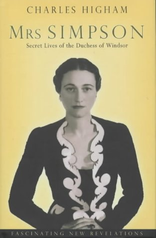 Mrs Simpson: Secret Lives of the Duchess: Higham, Charles