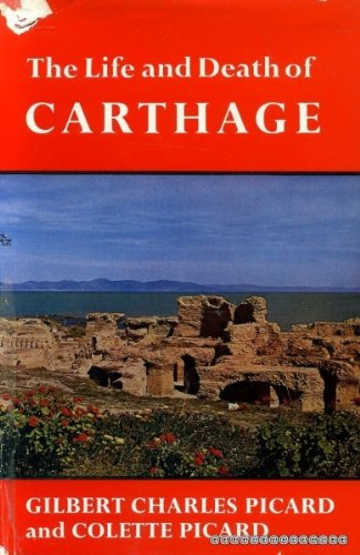 9780283352553: The Life and Death of Carthage: A survey of Punic history and culture from its birth to the final tragedy