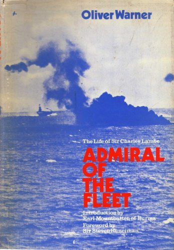 Admiral of the Fleet. The Life of Sir Charles Lambe.: Warner, Oliver ; Runciman, Steven [Foreword]