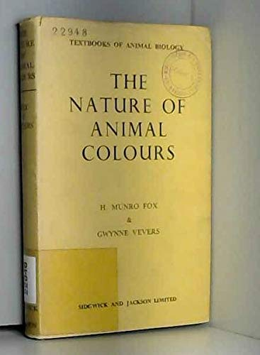 Nature of Animal Colours (Animal Biology): FOX, H. MUNRO