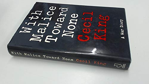 With Malice Toward None: A War Diary: King, Cecil Harmsworth