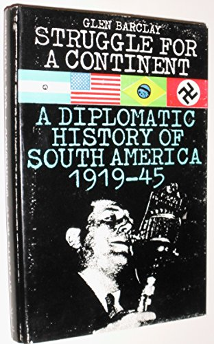 9780283484353: Struggle for a Continent: A Diplomatic History of South America, 1919-45