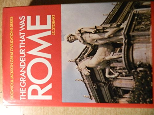 9780283484568: The Grandeur That Was Rome (Sidgwick & Jackson great civilization series)