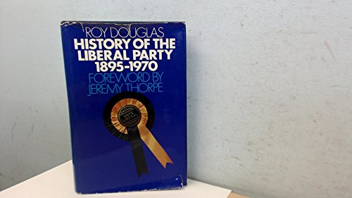 9780283484773: History of the Liberal Party, 1895-1970
