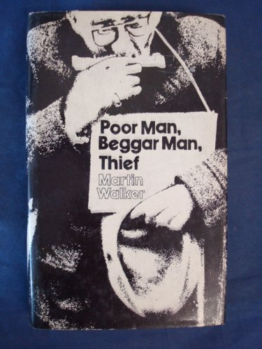 9780283978036: Poor Man, Beggar Man, Thief - THE STORY OF THE NEW HORIZON YOUTH CENTRE