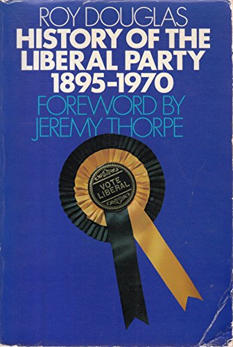 9780283978142: History of the Liberal Party, 1895-1970