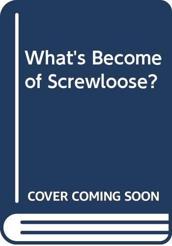 9780283978227: What's Become of Screwloose?