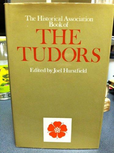 9780283978746: Historical Association Book of the Tudors