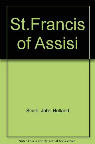 St.Francis of Assisi: John Holland Smith