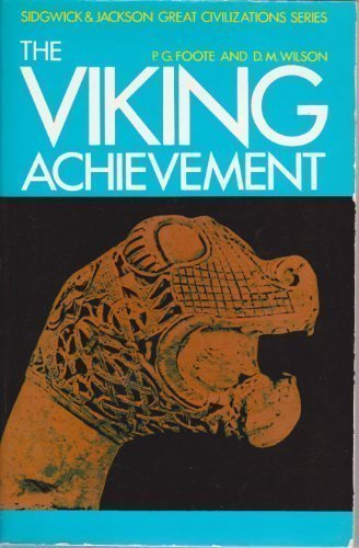 9780283979262: The Viking Achievement: The Society and Culture of Early Medieval Scandinavia (Sidgwick & Jackson Great Civilizations Series)