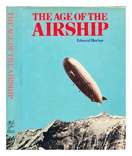 The age of the airship: Horton, Edward