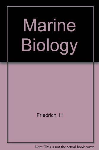 Marine Biology : An Introduction to Its: Friedrich, Hermann